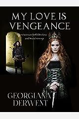 My Love is Vengeance: A dark romantic fantasy Kindle Edition