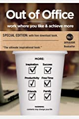 Out of Office: work where you like & achieve more Kindle Edition