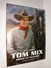 Tom Mix, riding up to glory (A Persimmon Hill book)
