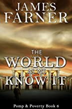 The World As We Know It (Pomp and Poverty Book 6)