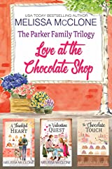 The Parker Family Trilogy : Love at the Chocolate Shop Kindle Edition