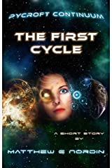 The First Cycle: a short story (Pycroft Continuum Book 1) Kindle Edition