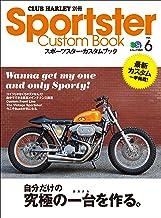 Sportster Custom Book(スポーツスターカスタムブック) Vol.6[雑誌]