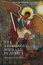 The Archangel Michael in Africa: History, Cult and Persona