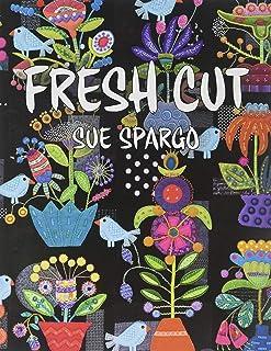 Sue Spargo Folk-Art Quilts SS21B Fresh Cut Book Pattern