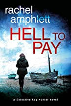 Hell to Pay: A Detective Kay Hunter murder mystery (Kay Hunter British detective crime thriller series Book 4)