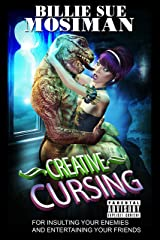 Creative Cursing: For Insulting Your Enemies and Entertaining Your Friends Kindle Edition