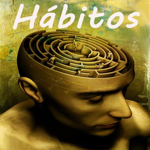 Hipnoterapia de Eliminación de Hábitos - AudioEbook