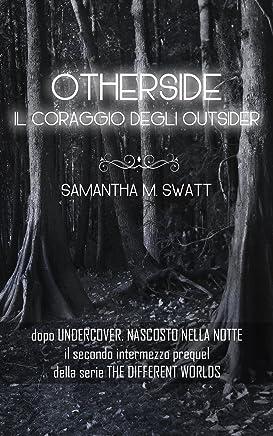 Otherside. Il coraggio degli outsider (Different Worlds, #2.5)
