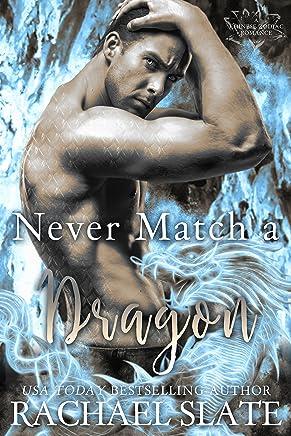 Never Match a Dragon (Chinese Zodiac Romance Series Book 7)