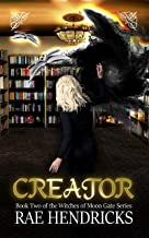 CREATOR (Witches of Moon Gate Book 2)