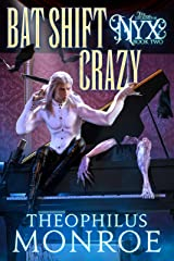 Bat Shift Crazy: An Ex-Shifter turned Vampire Hunter Urban Fantasy (The Legend of Nyx Book 2) Kindle Edition
