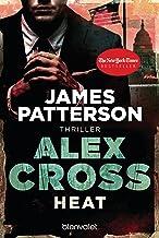 Heat - Alex Cross 15 -: Thriller (German Edition)