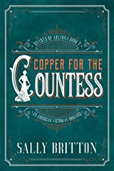 Copper for the Countess: An American Victorian Romance (Hearts of Arizona Book 2) Kindle Edition