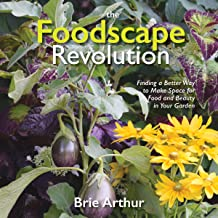 The Foodscape Revolution: Finding a Better Way to Make Space for Food and Beauty in Your Garden PDF