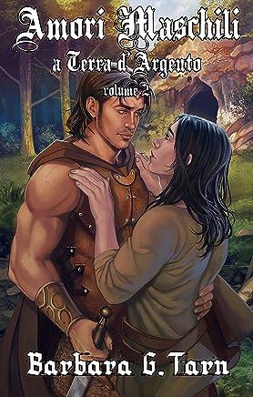 Amori Maschili a Terra dArgento - volume 2