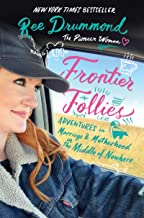 Frontier Follies: Adventures in Marriage and Motherhood in the Middle of Nowhere Pdf