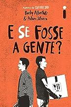 E Se Fosse A Gente? (Portuguese Edition)