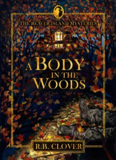 A Body in the Woods (Beaver Island Mysteries Book 1)