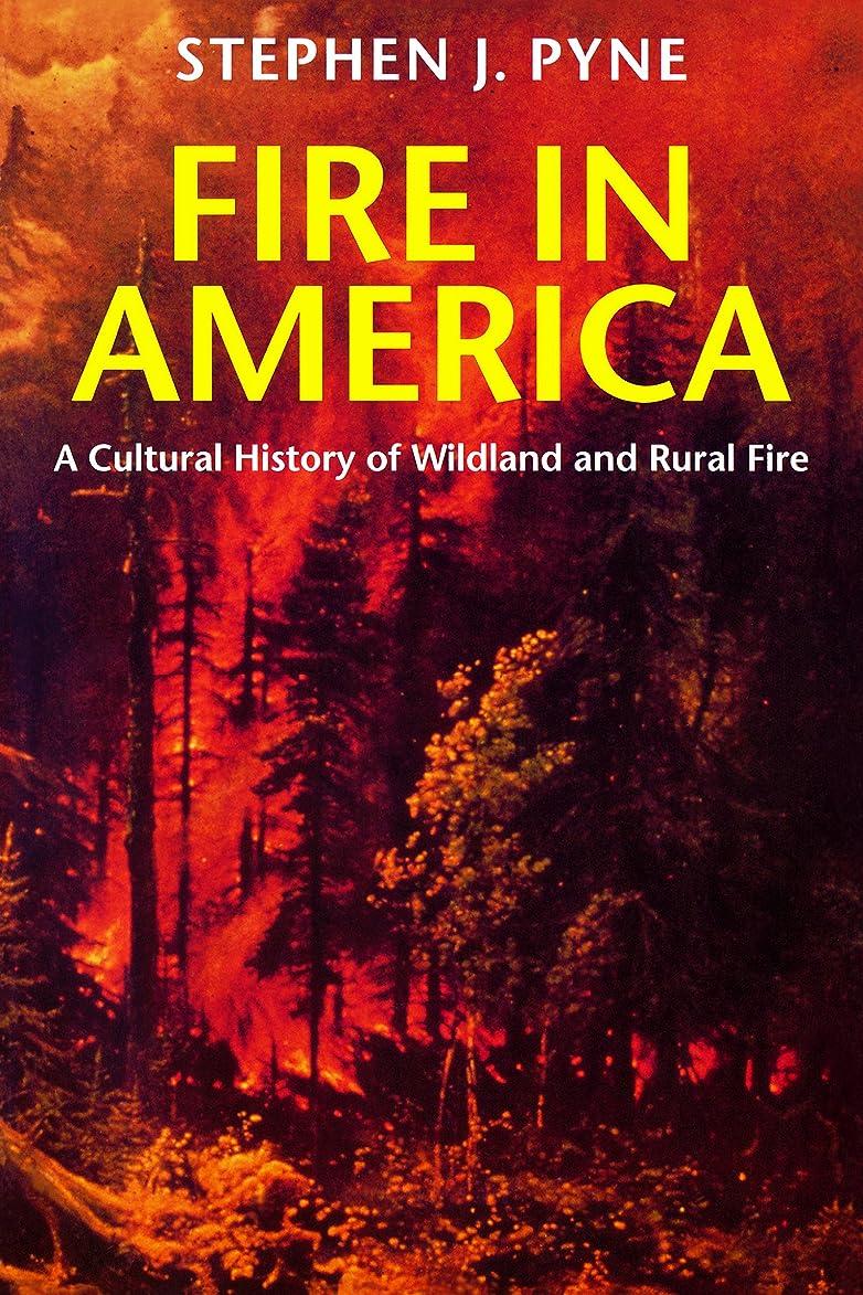 ごみ絶壁有用Fire in America: A Cultural History of Wildland and Rural Fire (Weyerhaeuser Environmental Books) (English Edition)