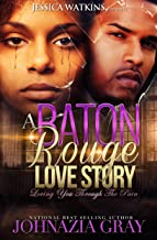 A Baton Rouge Love Story: Loving You Through The Pain