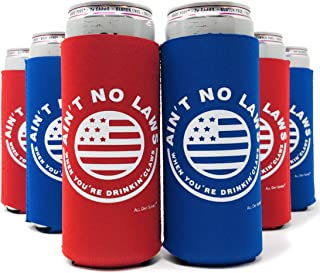Ain't No Laws When You're Drinking CLAWS - 6 Pack - Red White and Blue Skinny Slim Seltzer Beer Can Neoprene Cooler Sleeve, American USA Decorations, Merica Patriotic Ideas Bachelorette Birthday Party