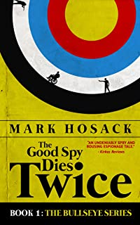 The Good Spy Dies Twice (Bullseye Book 1)