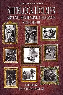 Sherlock Holmes: Adventures Beyond the Canon : Volume III