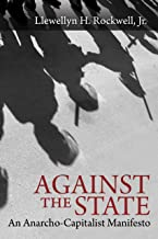 Against the State: An Anarcho-Capitalist Manifesto