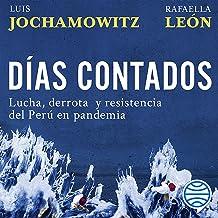 Días contados: Lucha, derrota y resistencia del Perú en pandemia
