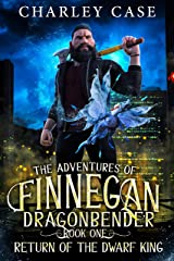 Return of the Dwarf King (The Adventures of Finnegan Dragonbender Book 1) Kindle Edition