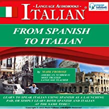 From Spanish to Italian (Italian Edition): 8 One Hour Audio Lessons