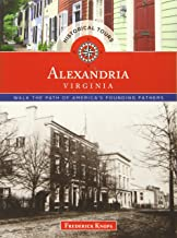 Historical Tours Alexandria, Virginia: Walk the Path of America's Founding Fathers (Touring History)