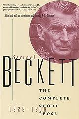 The Complete Short Prose of Samuel Beckett, 1929-1989 (Beckett, Samuel) Kindle Edition