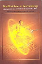 Buddhist Roles in Peacemaking: How Buddhism Can Contribute to Sustainable Peace, edited by Chanju Mun and Ronald S. Green book cover image
