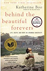 Behind the Beautiful Forevers: Life, death, and hope in a Mumbai undercity Kindle Edition