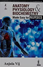Anatomy, Physiology & Biochemistry Made Easy for Nurses