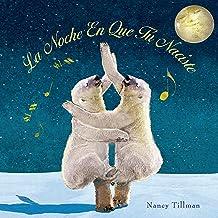 La Noche En Que Tú Naciste (On the Night You Were Born) (Spanish Edition)