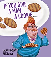 If You Give a Man a Cookie: A Parody