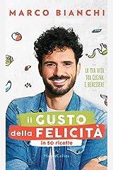 Il gusto della felicità in 50 ricette: La mia vita tra cucina e benessere Formato Kindle