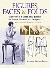 Figures, Faces & Folds: Women's Form and Dress for Artists, Students and Designers (English Edition)