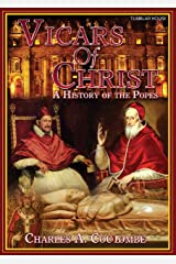 Vicars of Christ: A History of the Popes Kindle Edition