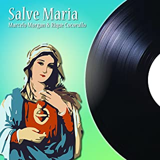 Salve Maria (feat. Rique Cocorullo)
