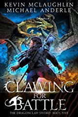 Clawing for Battle (The Dragonclaw Sword Book 5) Kindle Edition
