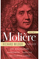Moliere: The Complete Richard Wilbur Translations, Volume 2: The Misanthrope / Amphitryon / Tartuffe / The Learned Ladies Kindle Edition