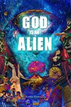 God is an alien: A dramatic story told with reverence and backed by science.