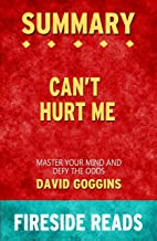Summary of Can't Hurt Me: Master Your Mind and Defy the Odds: by Fireside Reads (English Edition)