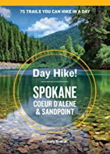 Day Hike! Spokane, Coeur d'Alene, and Sandpoint (English Edition)