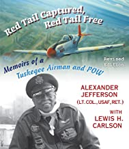 Red Tail Captured, Red Tail Free: Memoirs of a Tuskegee Airman and POW, Revised Edition (World War II: The Global, Human, and Ethical Dimension)