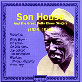 Son House & Great Delta Blues Singers 1928 - 1930